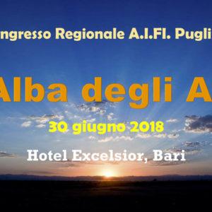 Congresso regionale A.I.FI. PUGLIA – L'ALBA DEGLI ALBI – Bari 30 giugno 2018 – Gratuito